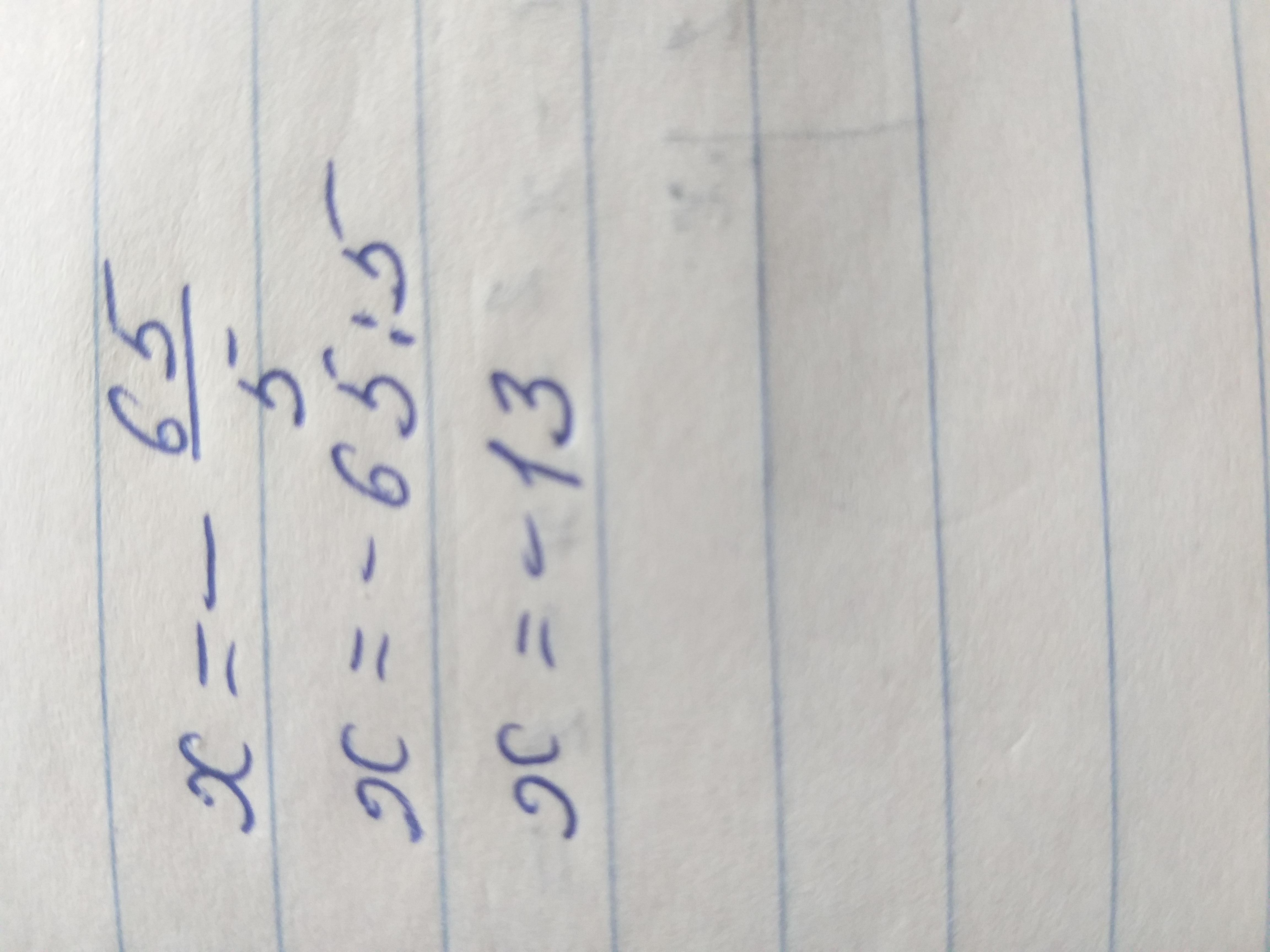 Помогите найти корень уравнения x = - 65 / 5