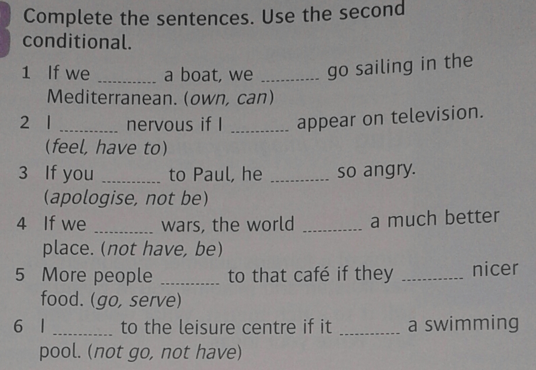 Complete Sentences Use The Second Conditional 1 If We A Boat We Go Sailing In