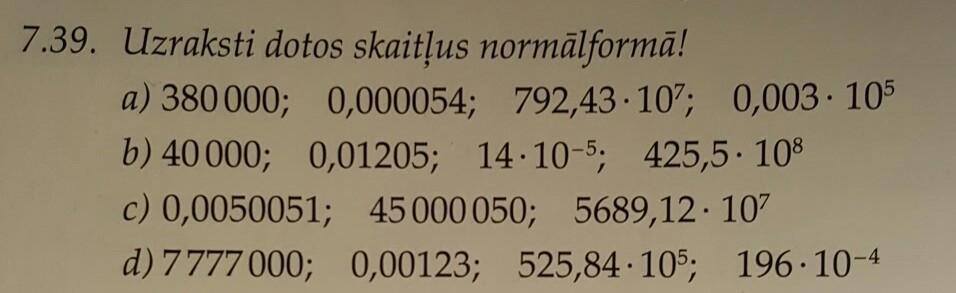 Решите пж очень срочно, написать эти числа в стандартном вида числа
